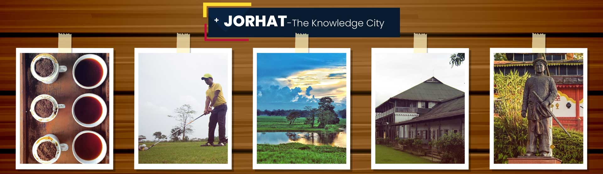 Jorhat - The Knowledge City